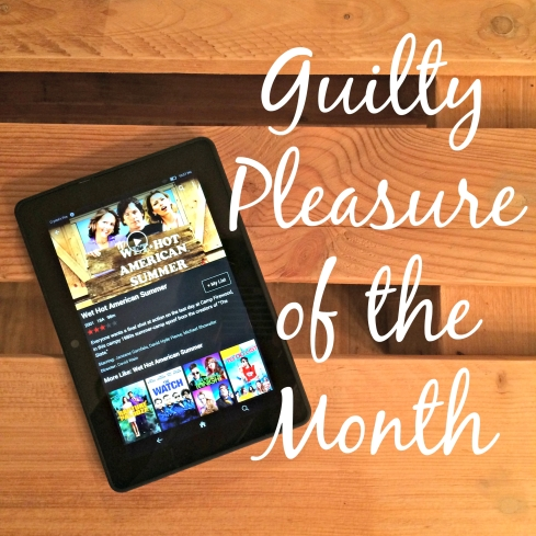 guiltypleasureofthemonth_july2015
