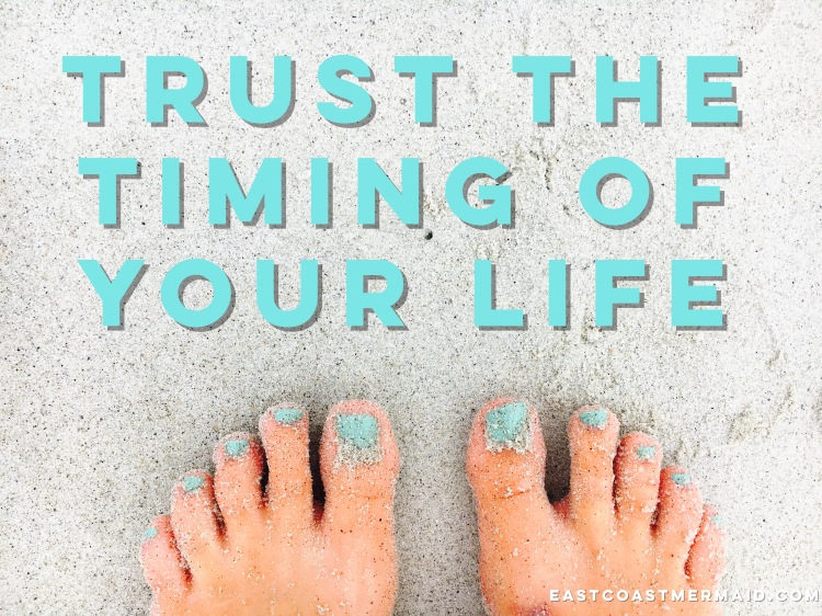 trust the timing of your life - east coast mermaid