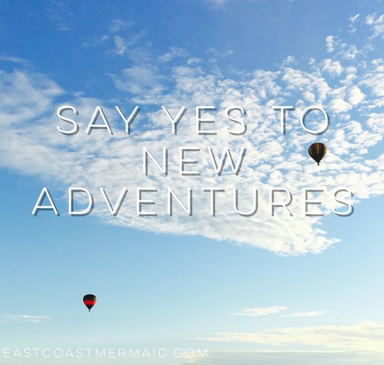 Say yes to new adventures - east coast mermaid.JPG